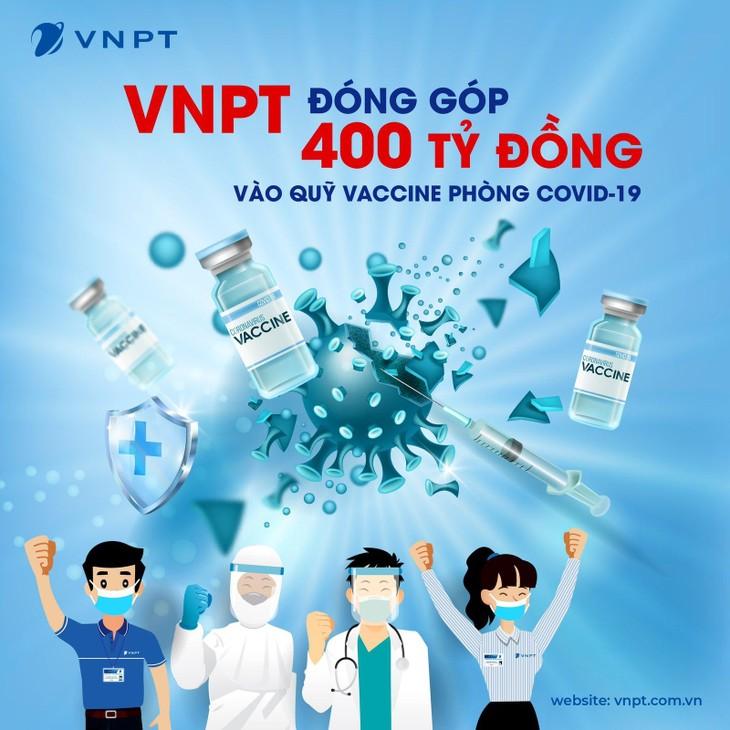 VNPT đã tham gia đóng góp 400 tỷ đồng vào Quỹ vaccine phòng COVID-19