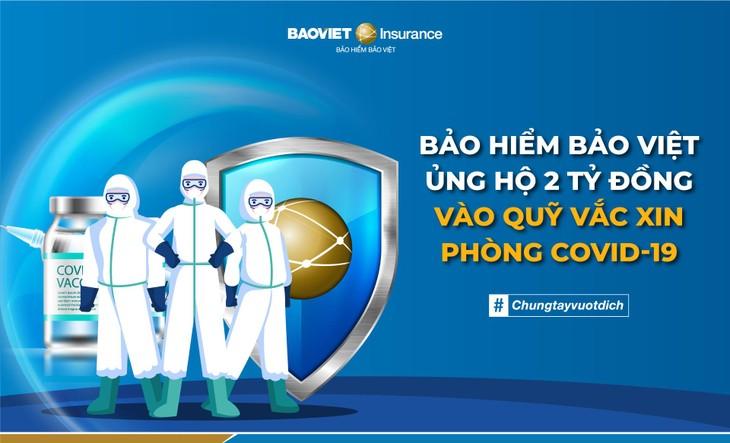 Bảo hiểm Bảo Việt ủng hộ 2 tỷ đồng vào Quỹ Vaccine phòng chống Covid 19