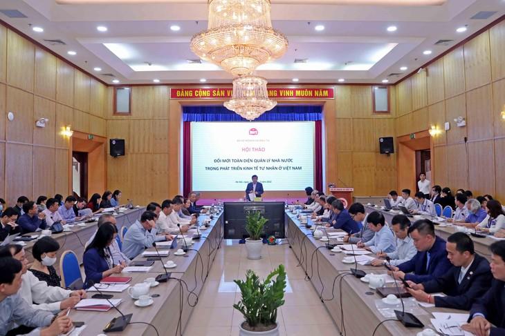 """Hội thảo """"Đổi mới toàn diện quản lý nhà nươc trong phát triển KTTN tại Việt Nam"""" dưới sự chủ trì của Bộ trưởng Bộ Kế hoạch và Đầu tư Nguyễn Chí Dũng (ảnh: ĐT)"""