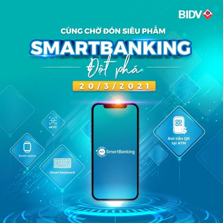 Dịch vụ Ngân hàng số thế hệ mới của BIDV sắp lộ diện ảnh 1