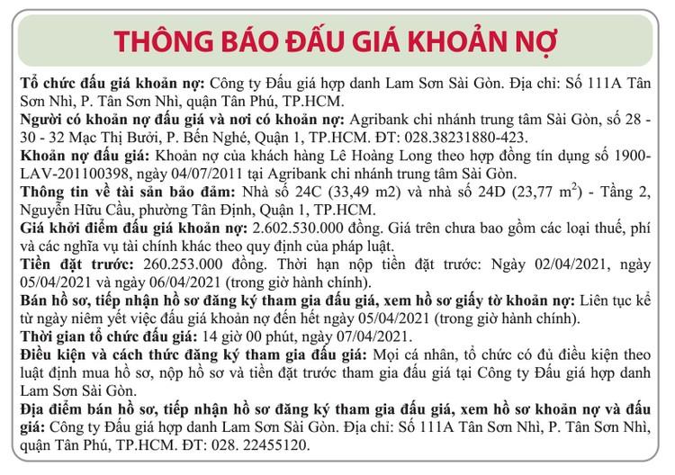 Ngày 7/4/2021, đấu giá khoản nợ của khách hàng Lê Hoàng Long tại Agribank Chi nhánh trung tâm Sài Gòn ảnh 1